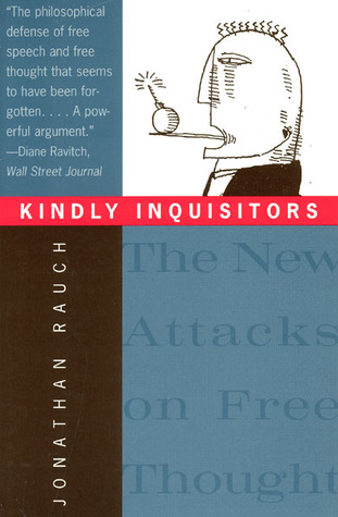 Kindly Inquisitors: The New Attacks on Free Thought by Jonathan Rauch (review)
